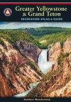 Greater Yellowstone Recreation Atlas